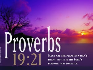 ... in a man's heart, but it is the LORD's purpose that prevails