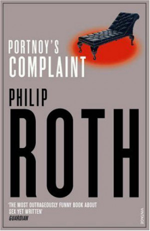 52 - Portnoy's Complaint by Philip Roth. I would be hard pressed to ...