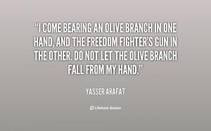 Yasser Arafat Olive Branch Quote