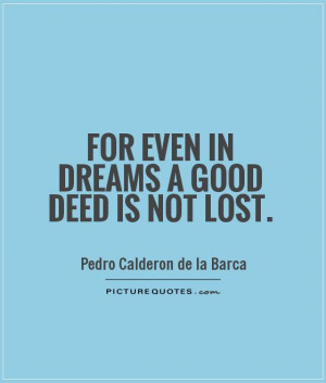 for-even-in-dreams-a-good-deed-is-not-lost-quote-1.jpg