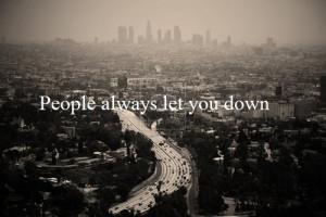 People always let you down