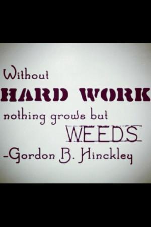 ... Gordon B Hinckley, Mormons Stuff, Mormon Quotes, Lds Quotes, Work