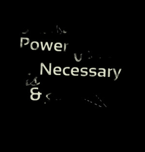 Quotes Picture: knowledge is power power is necessary