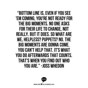 ... Moments, Btvs Quotes, Joss Whedon Quotes, Mr. Big, Inspiration Quotes