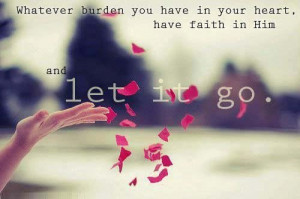 Let Him Go Quotes In him and let it go.