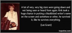 lot of very, very big stars were going down and not being seen or ...
