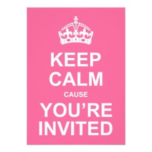 Keep Calm Cause You're Invited Sweet 16 from Zazzle.com