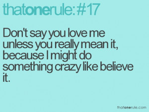 ... Say You Love me unless you really Mean It ~ Being In Love Quote