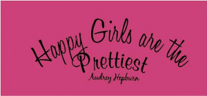 Audrey Hepburn Happy Girls are the Prettiest 28x12 Vinyl Wall ...