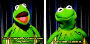 love Kermit the frog!