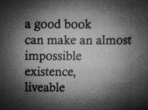 my life is good but with books it's even better