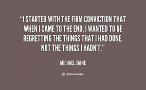 quote-Michael-Caine-i-started-with-the-firm-conviction-that-9298.png