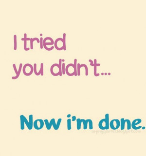 Am Done Quotes I am done. saying quotes