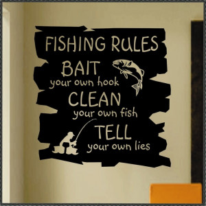 ... Wall Decals, Fishing, Wall Letters, The Rules, Fish Quotes, Man Caves