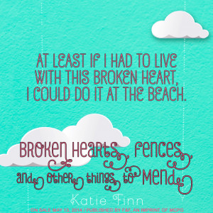 Quote Roundup: Broken Hearts, Fences, and Other Things to Mend by ...