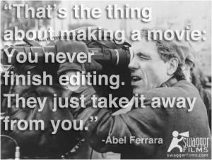 Abel Ferrara editing