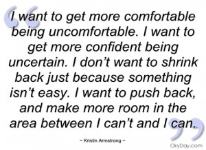want to get more comfortable being kristin armstrong