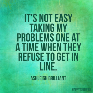 Inspiration of the Day: It's not easy taking problems
