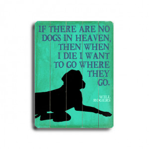 Dogs In Heaven Wood Sign 12x16 pets, teal, llc