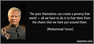 The poor themselves can create a poverty-free world — all we have to ...