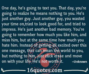 one day he s going to text you that day you re going to realize he