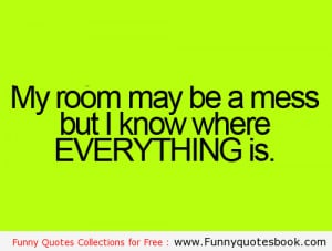 the mess in my room has nothing to do with things being lost in my ...