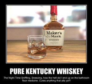 funny pure kentucky whisky the nighttime sniffling, sneezing how did i ...
