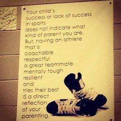 Your child's success or lack there of in sports... More