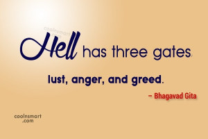 Greed Quote: Hell has three gates: lust, anger, and...