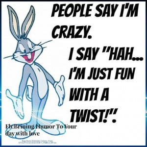 File Name : 119065-People-Say-I-Am-Crazy.jpg Resolution : 526 x 526 ...