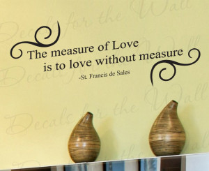 The Measure of Love Wall Decal Quote