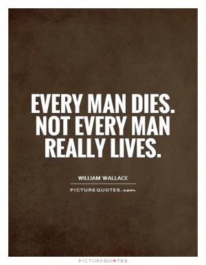 ... Diem Quotes Living Quotes William Wallace Quotes Braveheart Quotes
