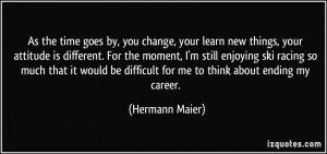 More Hermann Maier Quotes