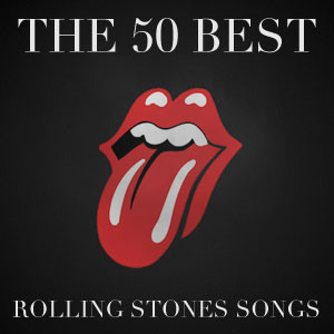 The 50 Best Rolling Stones Songs