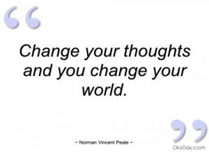 change your thoughts and you change your norman vincent peale