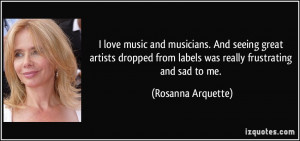 love music and musicians. And seeing great artists dropped from ...