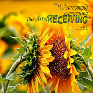 Quotes Picture: we are simply experiencing the art of receiving