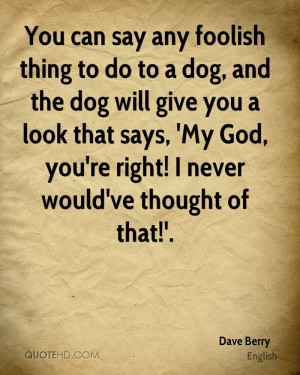 dog would say quotes