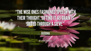 The wise ones fashioned speech with their thought, sifting it as grain ...