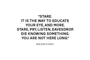 Quote: Walker Evans