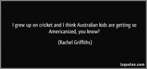 Rachel Griffiths Quote