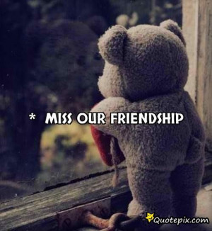 Miss Our Friendship Quotes Tumblr *̩ miss our friendship.