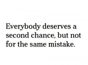 mistake, quotes, sad, second chance, true