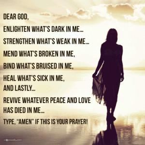 Dear God, Enlighten what's dark in me...Strengthen what's weak in me ...