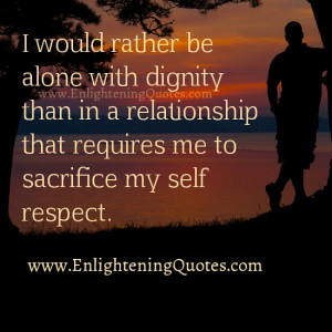 would rather be alone with dignity