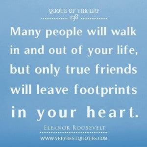 Quotes about friendship many people will walk in and out of your life ...