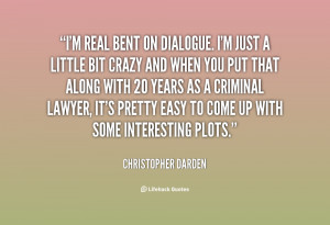 quote-Christopher-Darden-im-real-bent-on-dialogue-im-just-11168.png