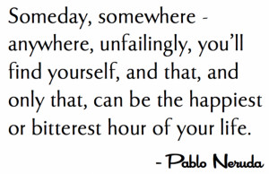 Pablo Neruda quote in Quotes & other things