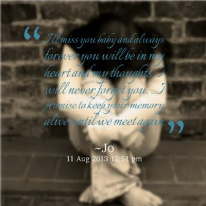 Quotes Picture: i'll miss you baby and always forever you will be in ...