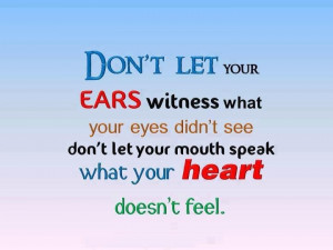 Don't let your ears.....